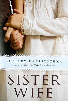 Sister Wife by Shelley Hrdlitschka | Amy's Marathon of Books